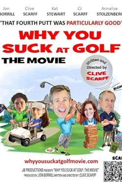 Why You Suck at Golf: The Movie